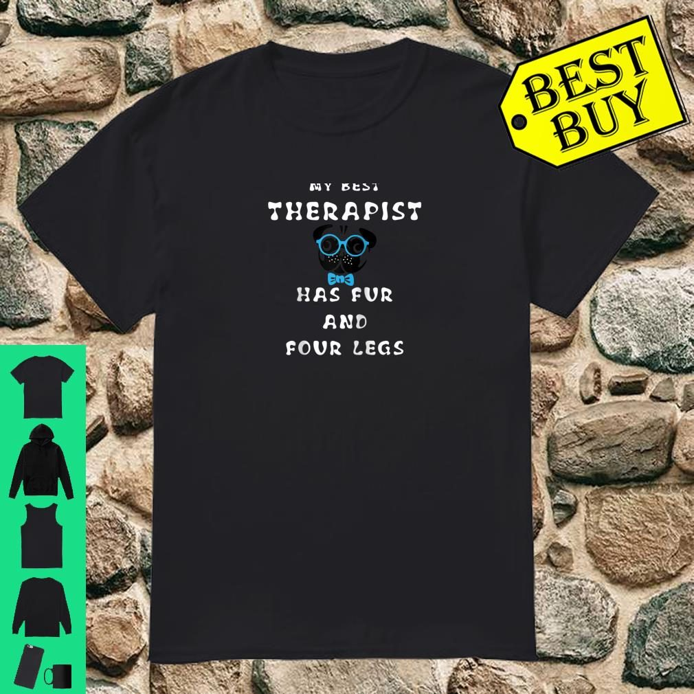 My Best Therapist Has Fur And Four Legs Shirt