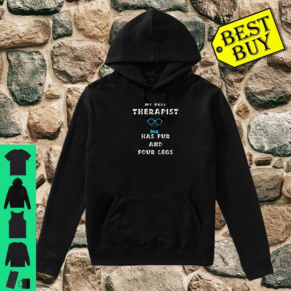 My Best Therapist Has Fur And Four Legs Shirt hoodie