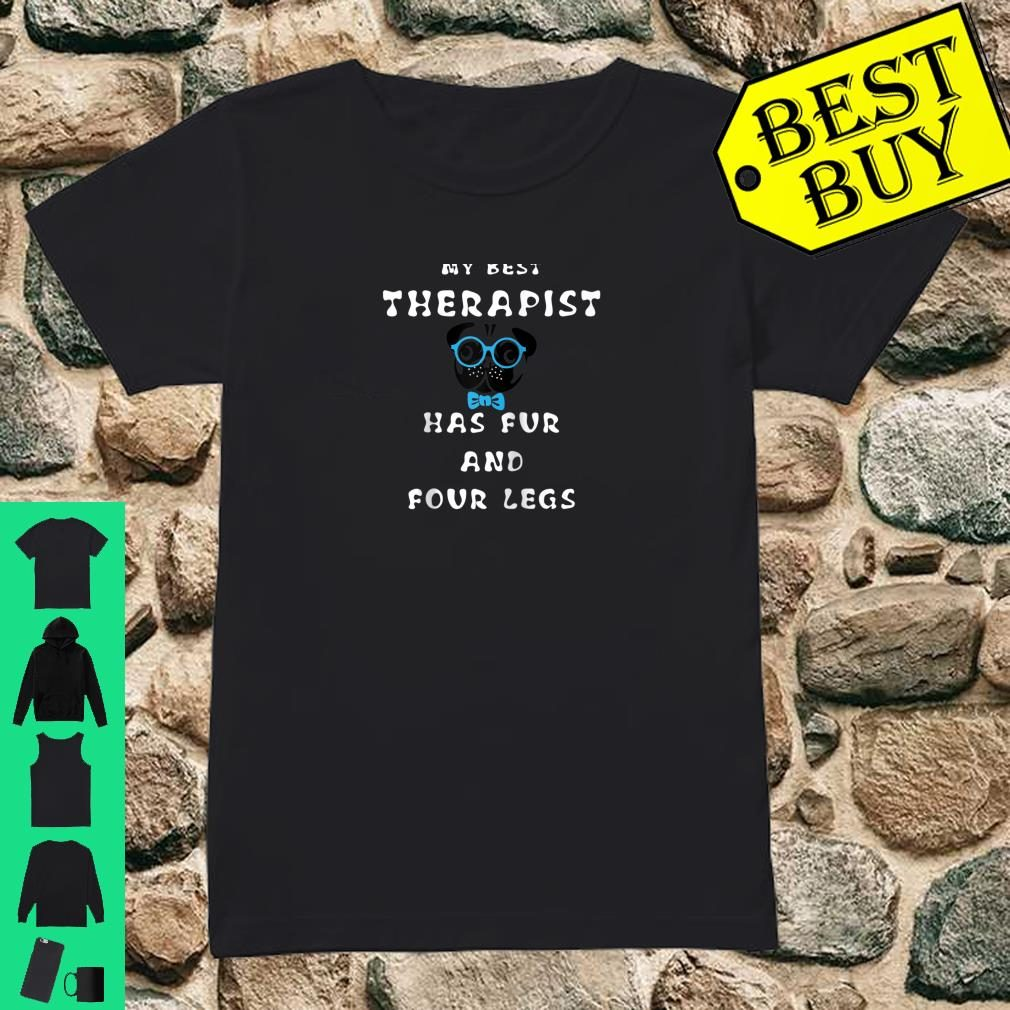 My Best Therapist Has Fur And Four Legs Shirt ladies tee