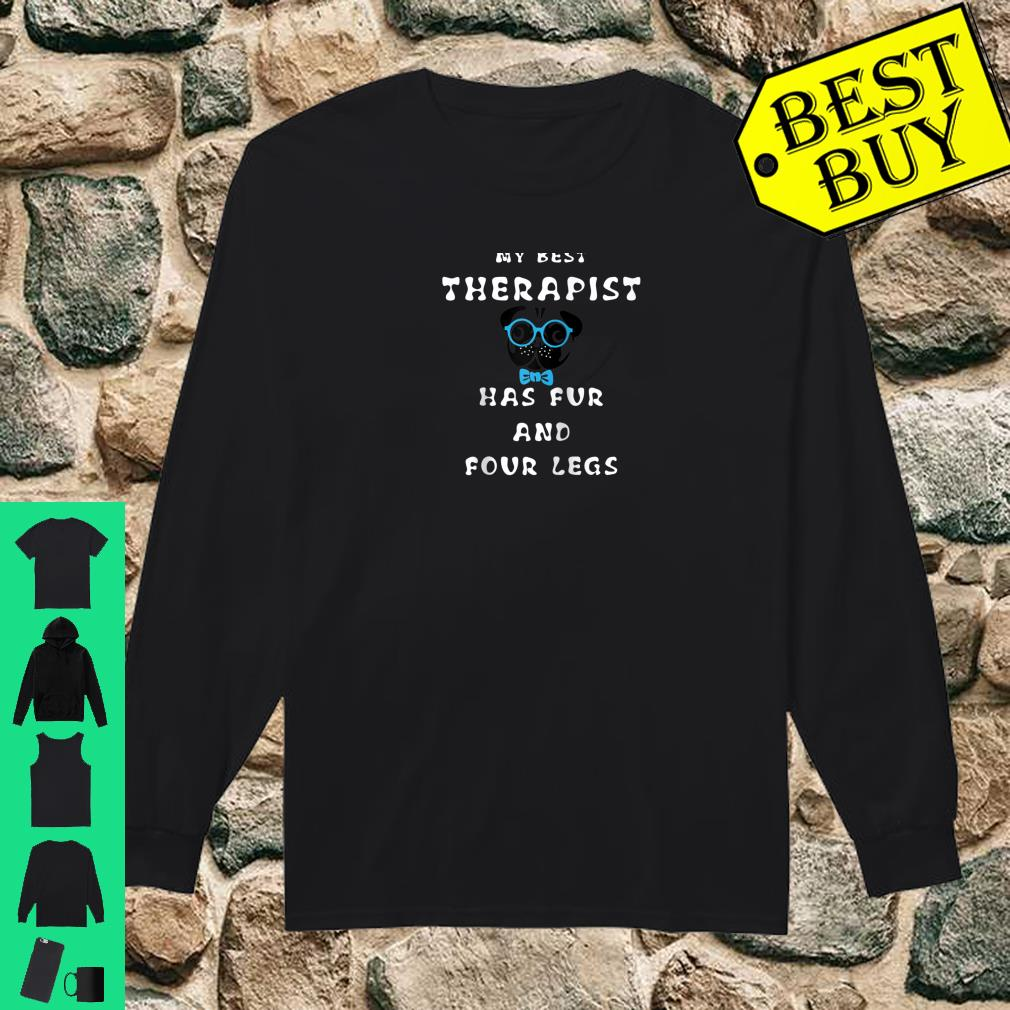 My Best Therapist Has Fur And Four Legs Shirt long sleeved
