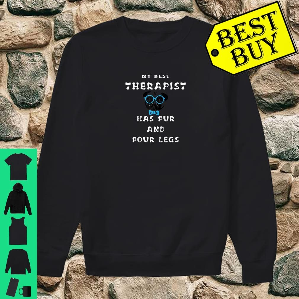 My Best Therapist Has Fur And Four Legs Shirt sweater