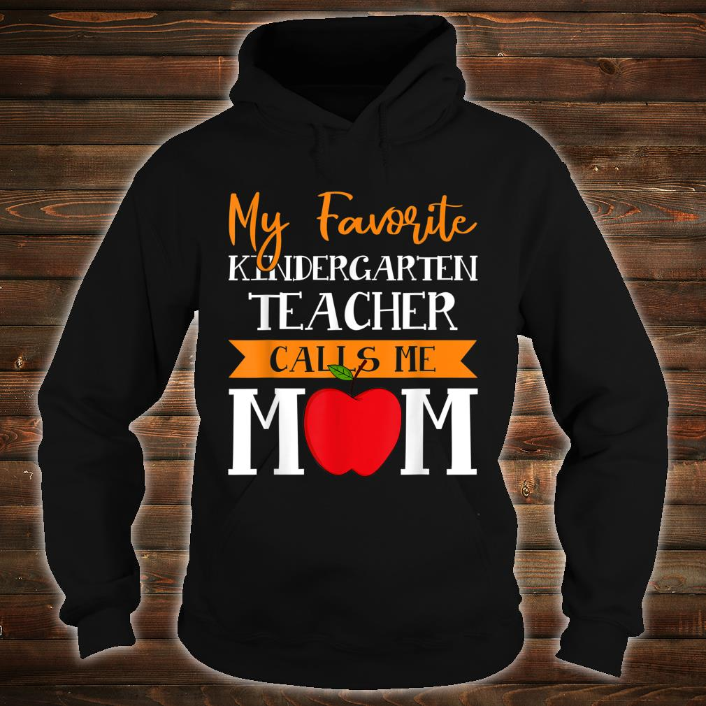 My Favorite Kindergarten Teacher Calls Me Mom Mothers Day Shirt hoodie