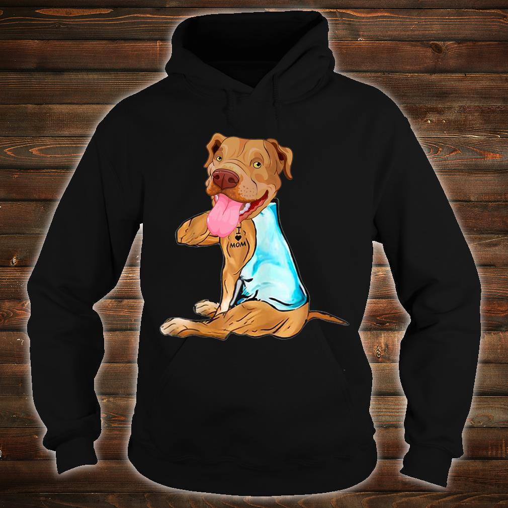 Pit Bull Dog I Love Mom Tattoo Mother's Day Shirt hoodie