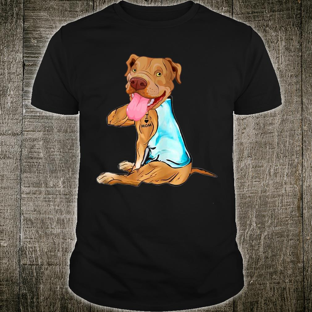 Pit Bull Dog I Love Mom Tattoo Mother's Day Shirt