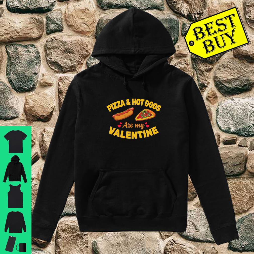 Pizza & Hot Dogs Are My Valentine Happy Valentines Day Shirt hoodie
