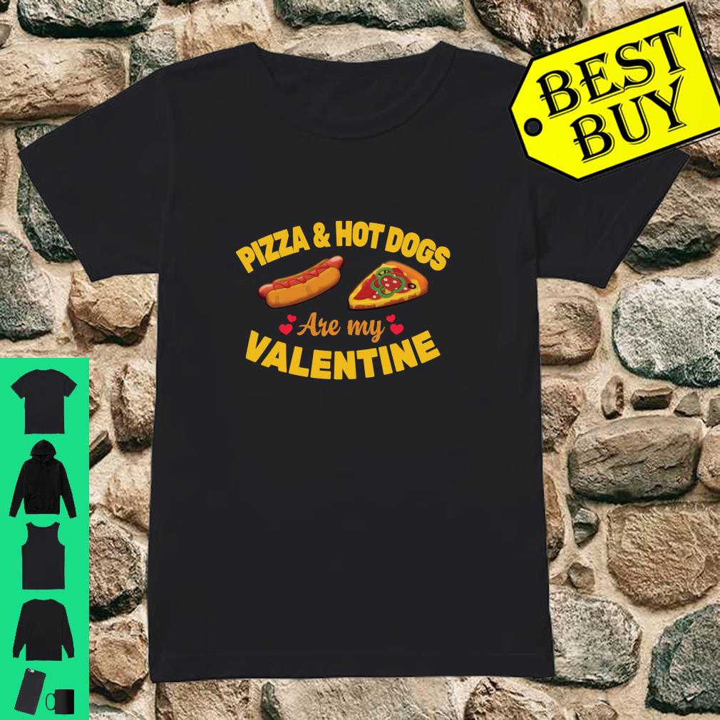 Pizza & Hot Dogs Are My Valentine Happy Valentines Day Shirt ladies tee