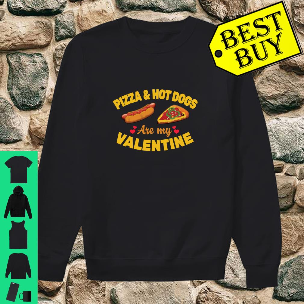 Pizza & Hot Dogs Are My Valentine Happy Valentines Day Shirt sweater