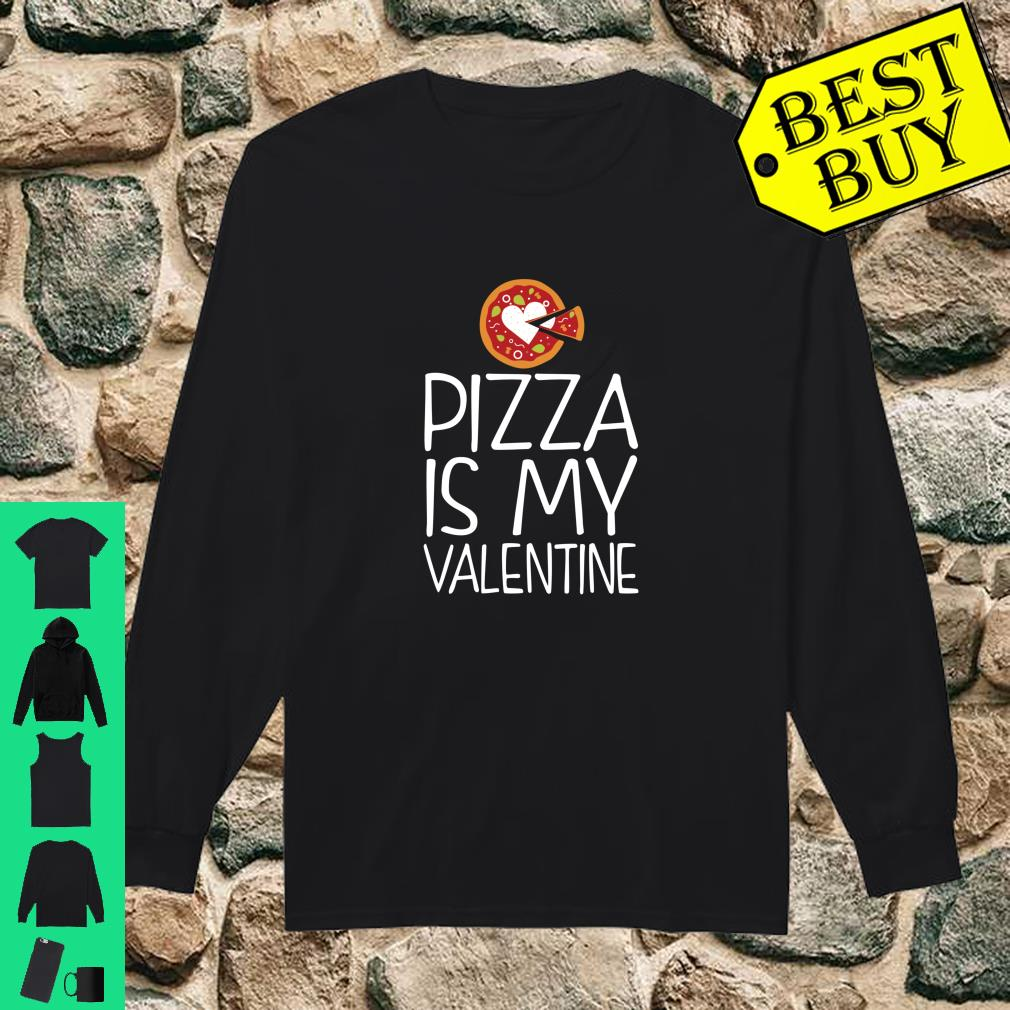 Pizza is My Valentine Valentine's Day shirt long sleeved