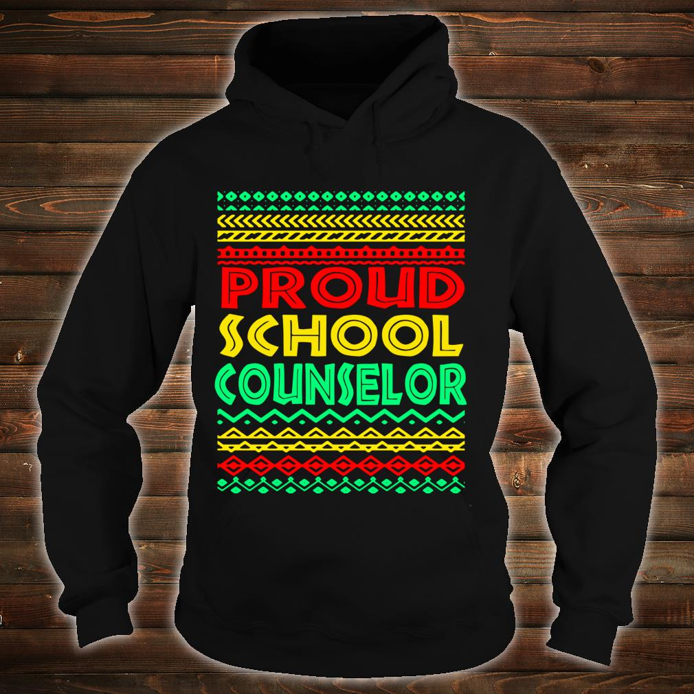 Proud School Counselor Black History Month African American Shirt hoodie