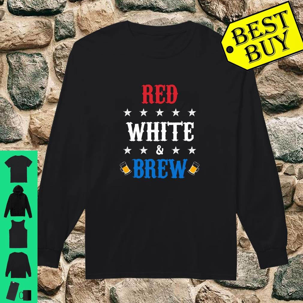 Red White and Brew Independence Day shirt long sleeved