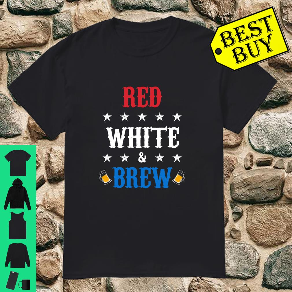Red White and Brew Independence Day shirt