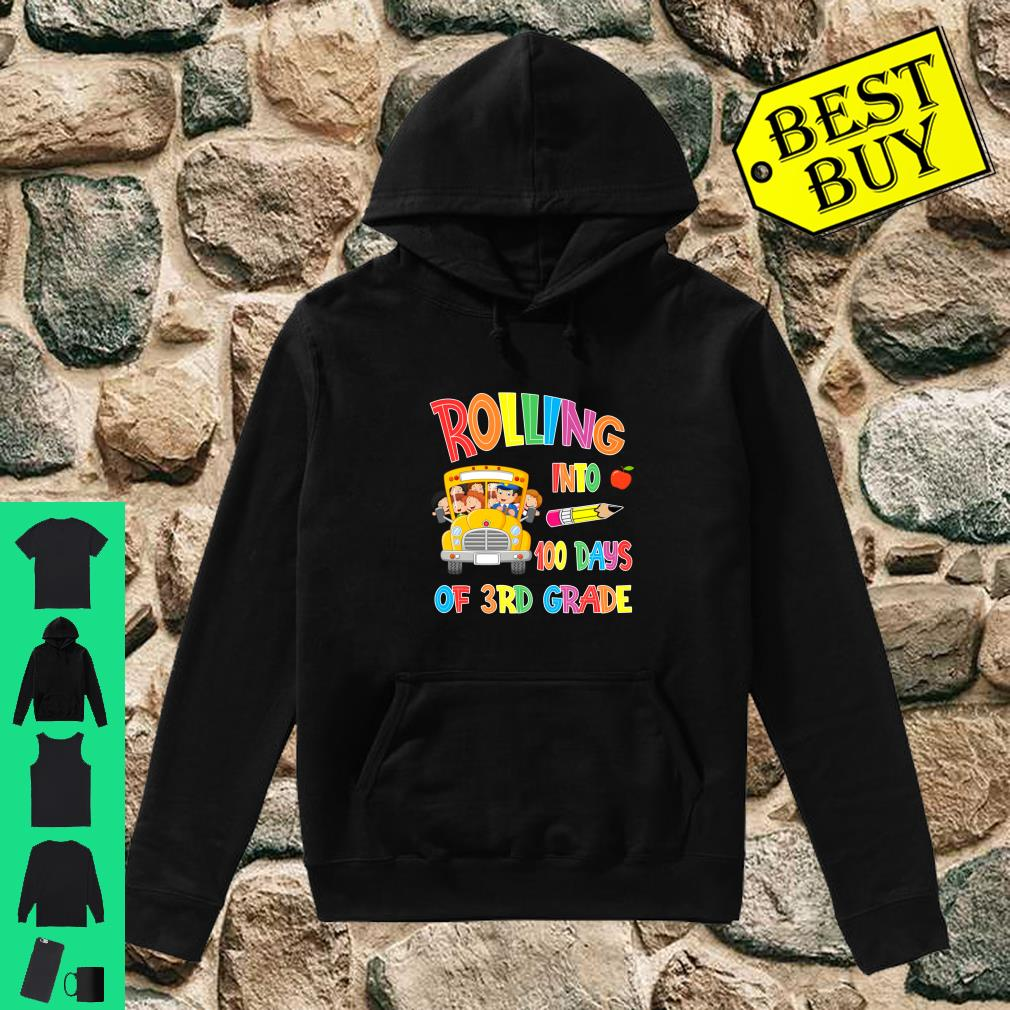 Rolling Into 100 days of 3rd grade 100 days of school gift shirt hoodie