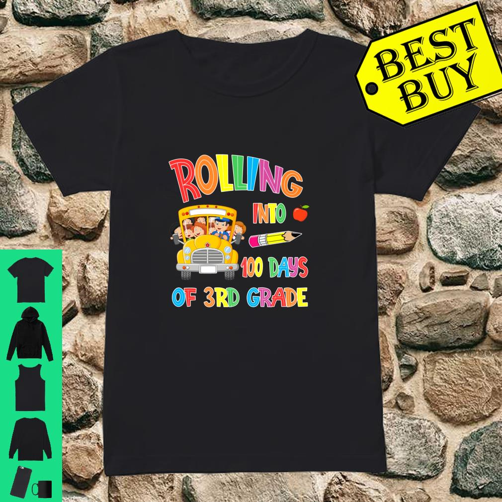 Rolling Into 100 days of 3rd grade 100 days of school gift shirt ladies tee