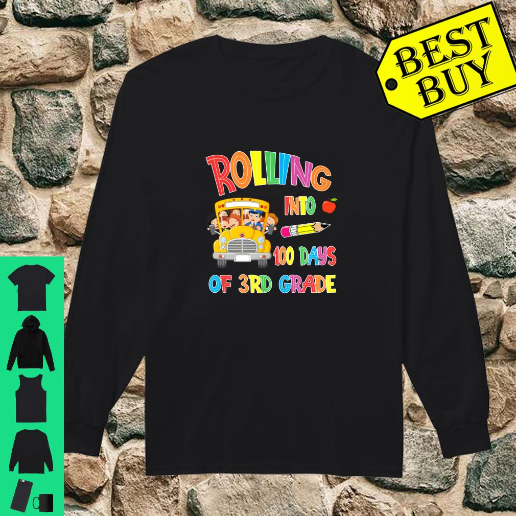 Rolling Into 100 days of 3rd grade 100 days of school gift shirt long sleeved