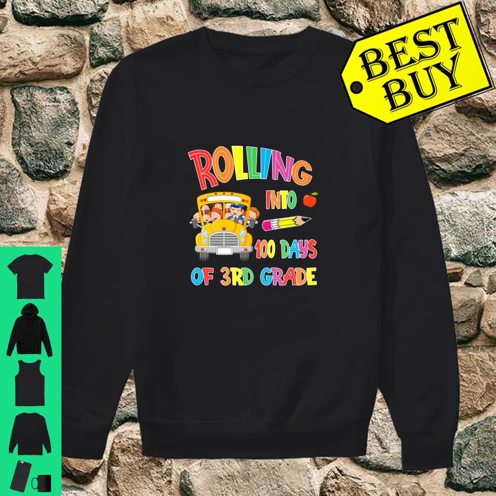 Rolling Into 100 days of 3rd grade 100 days of school gift shirt sweater