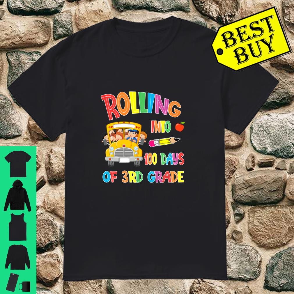 Rolling Into 100 days of 3rd grade 100 days of school gift shirt