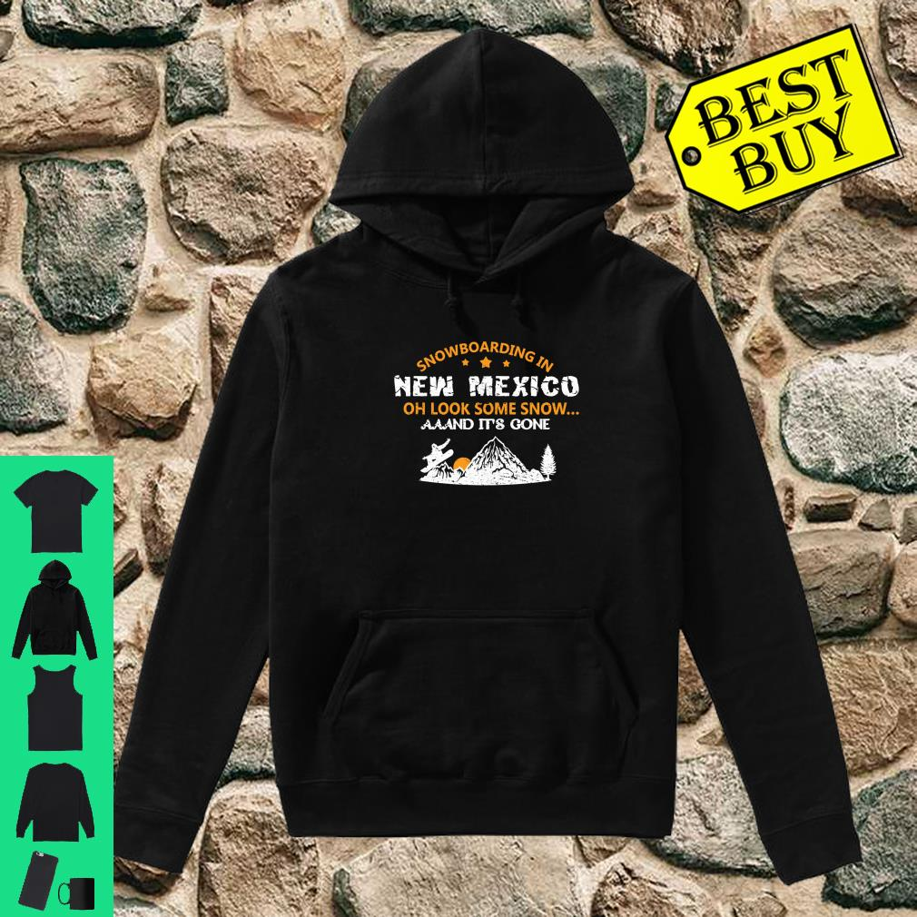 SNOWBOARDING Gift For Snowboarders In New Mexico Shirt hoodie