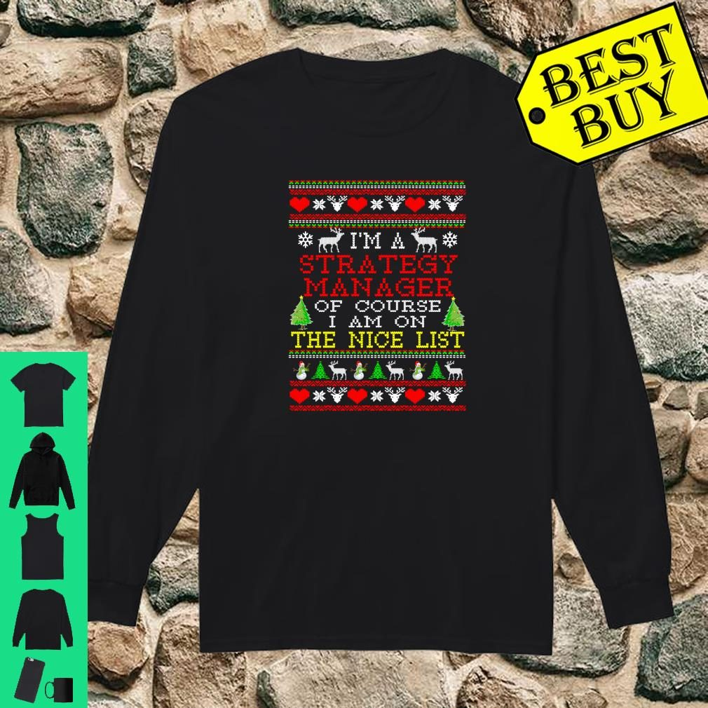 Strategy Manager Nice List Ugly Christmas Shirt long sleeved