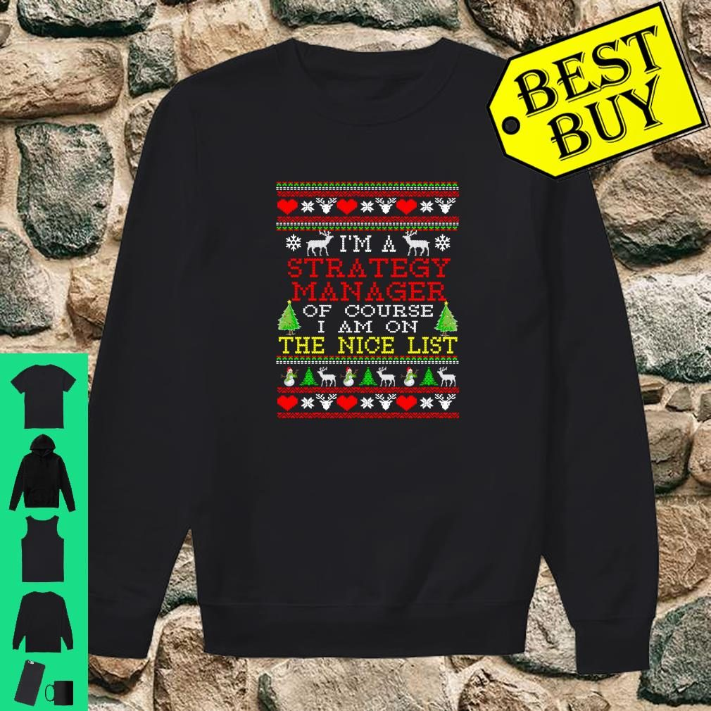 Strategy Manager Nice List Ugly Christmas Shirt sweater