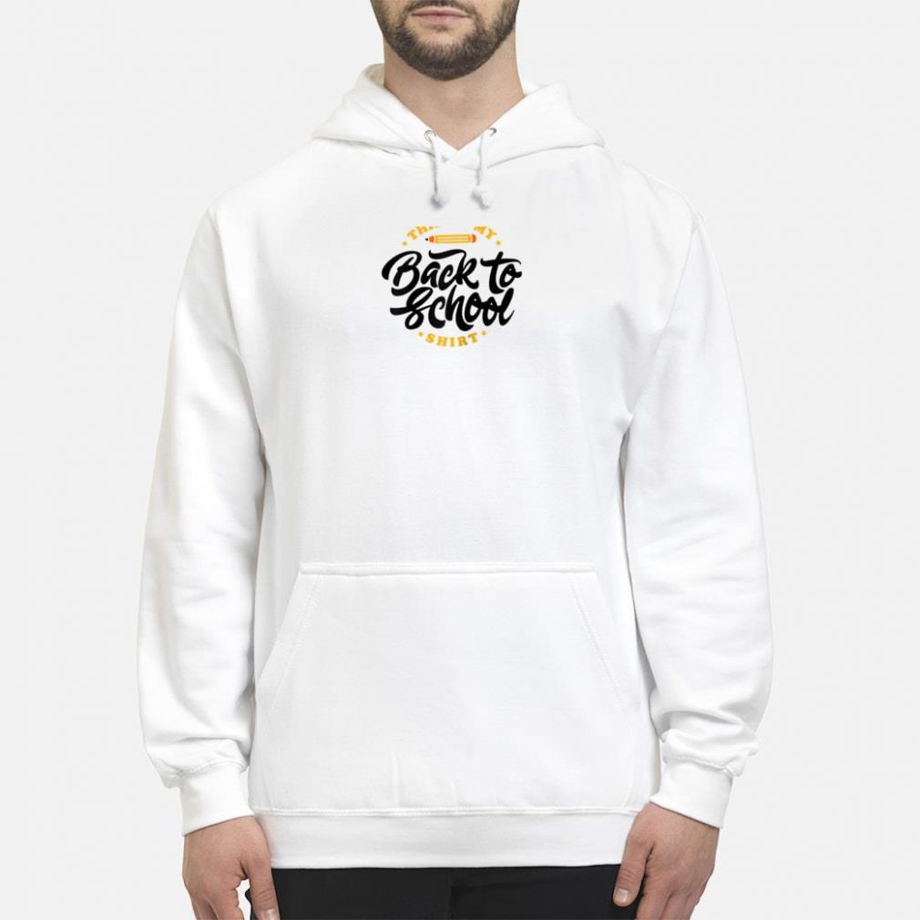 This Is My Back To School Great Gift Shirt hoodie